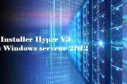 Installer Hyper V3 sous Windows serveur 2012