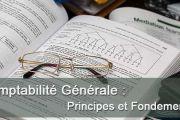 Comptabilité Générale : Principes et Fondements